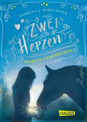 Zwei Herzen - eine Pferdeliebe 2: Maries Geschichte