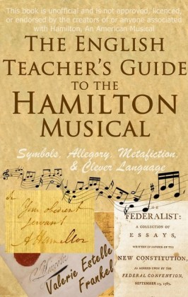 The English Teacher's Guide to the Hamilton Musical
