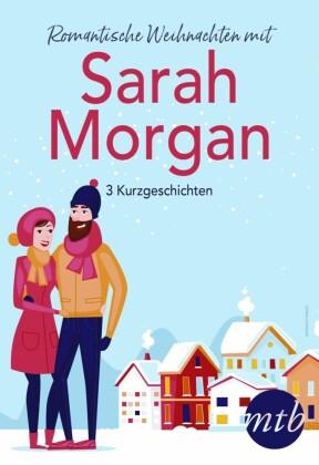 Romantische Weihnachten mit Sarah Morgan (drei Kurzgeschichten)