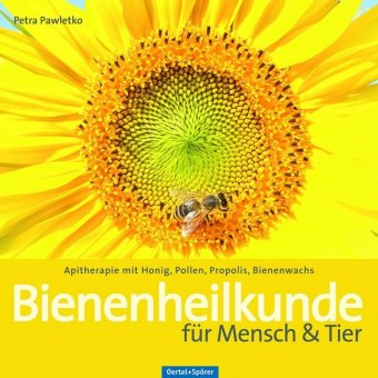 Bienenheilkunde für Mensch & Tier