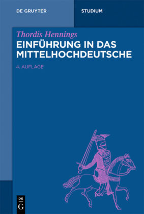 Hennings, Thordis: Einführung in das Mittelhochdeutsche