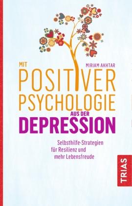 Mit Positiver Psychologie aus der Depression