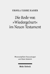 Die Rede von 'Wiedergeburt' im Neuen Testament