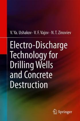 Electro-discharge Technology for Drilling Wells and Concrete Destruction