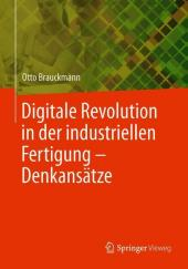 Digitale Revolution in der industriellen Fertigung - Denkansätze