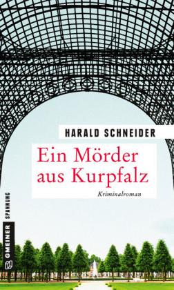 Ein Mörder aus Kurpfalz