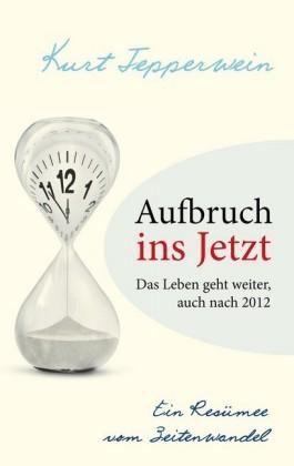 Aufbruch ins Jetzt: Das Leben geht weiter, auch nach 2012