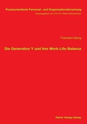 Die Generation Y und ihre Work-Life-Balance