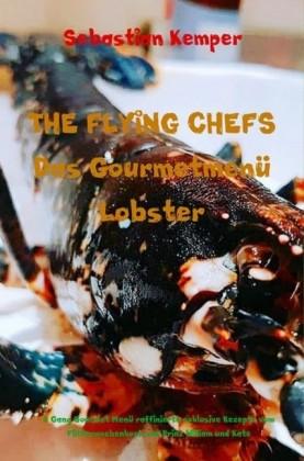 THE FLYING CHEFS Das Gourmetmenü Lobster - 6 Gang Gourmet Menü