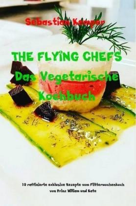THE FLYING CHEFS Das Vegetarische Kochbuch
