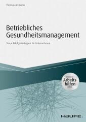 Betriebliches Gesundheitsmanagement - Neue Erfolgsstrategien für Unternehmen - inkl. Arbeitshilfen online