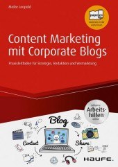 Content Marketing mit Corporate Blogs - inkl. Arbeitshilfen online