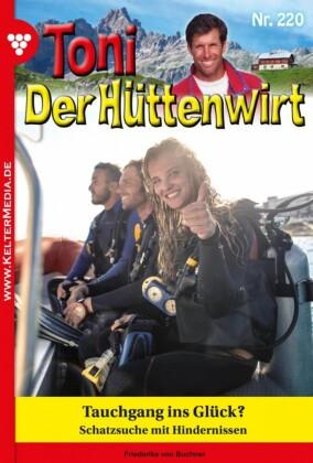 Toni der Hüttenwirt 220 - Heimatroman