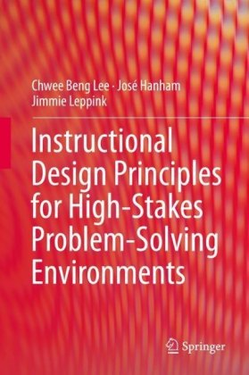 Instructional Design Principles for High-Stakes Problem-Solving Environments