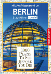 1000 Places To See Before You Die - Mit Ausflügen rund um Berlin Cover