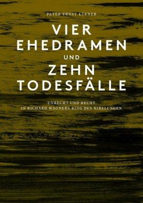 Küfner, Peter Ernst: Vier Ehedramen und zehn Todesfaelle