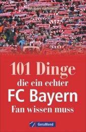 101 Dinge, die ein echter FC-Bayern-Fan wissen muss Cover
