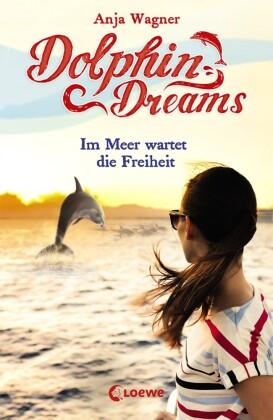 Dolphin Dreams - Im Meer wartet die Freiheit