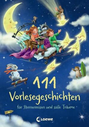 111 Vorlesegeschichten für Sternenreisen und süße Träume