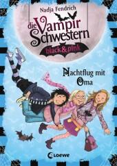 Die Vampirschwestern black & pink - Nachtflug mit Oma
