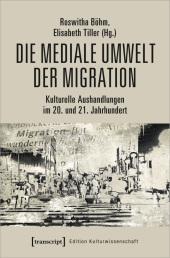 Die mediale Umwelt der Migration