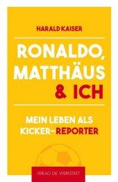 Ronaldo, Matthäus & ich Cover