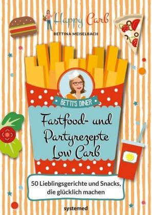 Happy Carb: Fastfood- und Partyrezepte Low Carb