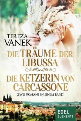 Die Träume der Libussa / Die Ketzerin von Carcassone - Zwei Romane in einem Band