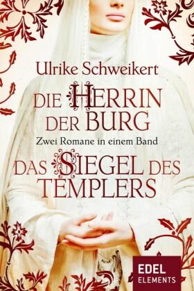 Die Herrin der Burg / Das Siegel des Templers - Zwei Romane in einem Band