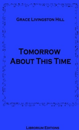 Tomorrow About This Time
