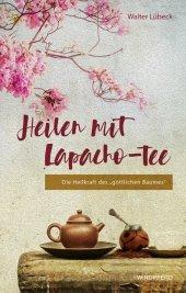 Heilen mit Lapacho-Tee Cover