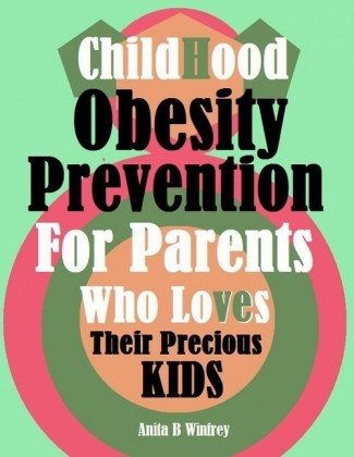 Childhood Obesity Prevention for Parents Who Loves Their Precious Kids