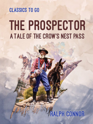 The Prospector A Tale of the Crow's Nest Pass