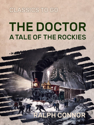 The Doctor A Tale of the Rockies