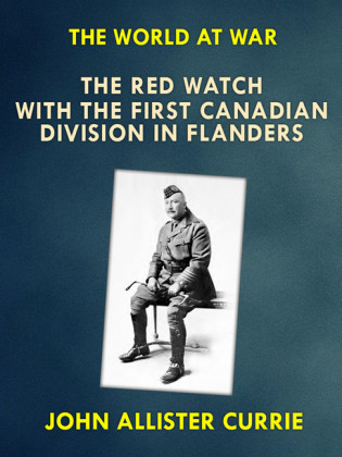 The Red Watch - With the First Canadian Division in Flanders