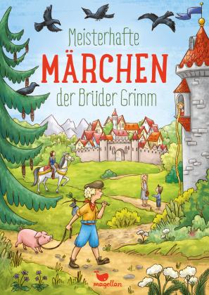 Meisterhafte Märchen der Brüder Grimm