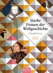 Starke Frauen der Weltgeschichte: Klug und mutig Cover