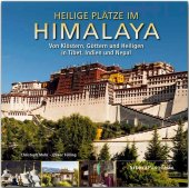 Heilige Plätze im Himalaya - Von Klöstern, Göttern und Heiligen in Tibet, Indien und Nepal