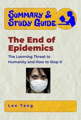 Summary & Study Guide - The End of Epidemics