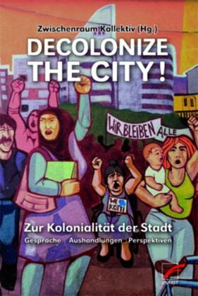 Decolonize the City!