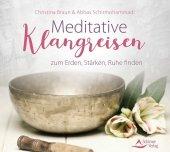 Meditative Klangreisen zum Erden, Stärken, Ruhe finden, 1 Audio-CD