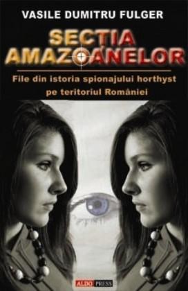 Sectia amazoanelor (file din istoria spionajului horthyst pe teritoriul Romaniei)