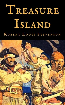Robert Louis Stevenson: Treasure Island (English Edition)