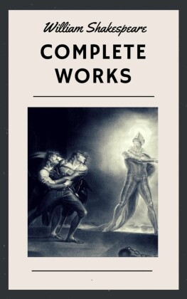 William Shakespeare: Complete Works