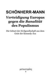 Verteidigung Europas gegen die Banalität des Populismus