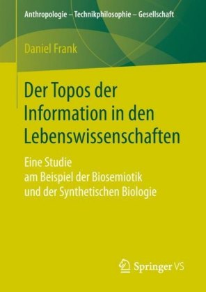 Der Topos der Information in den Lebenswissenschaften
