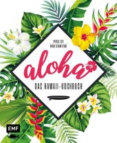 Aloha - Das Hawaii-Kochbuch Cover