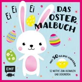 Ei, ei, ei - Das Oster-Malbuch