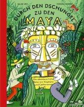 Durch den Dschungel zu den Maya Cover