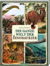 Die ganze Welt der Dinosaurier
